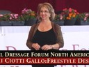 GGDFNA Global Dressage Forum North America<br> Terry Ciotti Gallo<br> A Lecture on Understanding<br> The Fundamentals of the Freestyle<br> Betsy Steiner<br> Riding<br> Duration 54 minutes